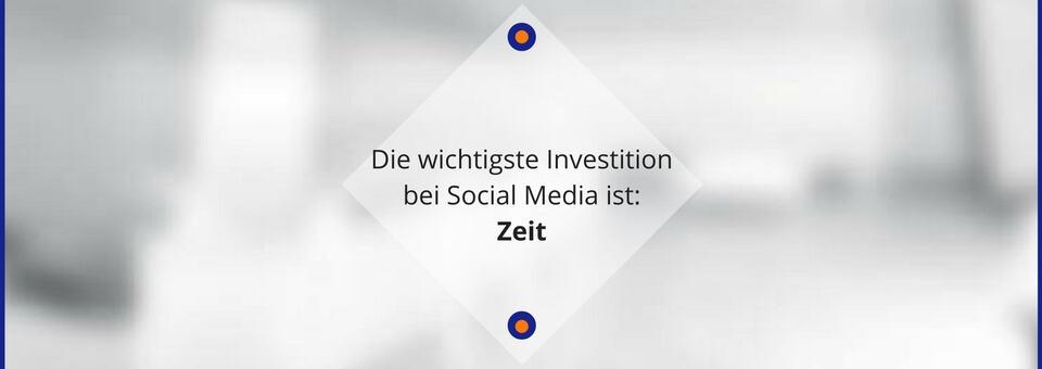 Die wichtigste Investition bei Social Media ist: Zeit