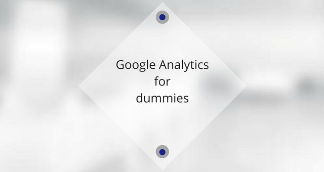 Google Analytics for dummies