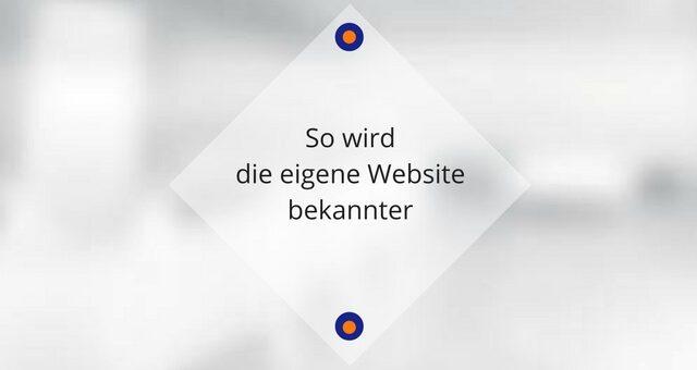 So wird die eigene Website bekannter