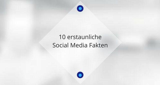 10 erstaunliche Social Media Fakten