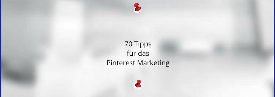 70 Tipps für das Pinterest Marketing