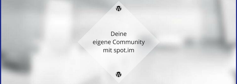 Deine eigene Community mit spot.im