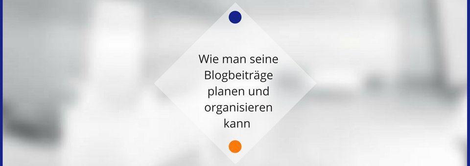 Blogbeiträge planen und organisieren