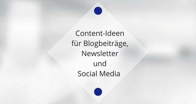 Content-Ideen für Blogbeiträge, Newsletter und Social Media
