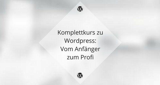 WordPress Online Kurs für Macher und Anwender – vom Anfänger zum Profi