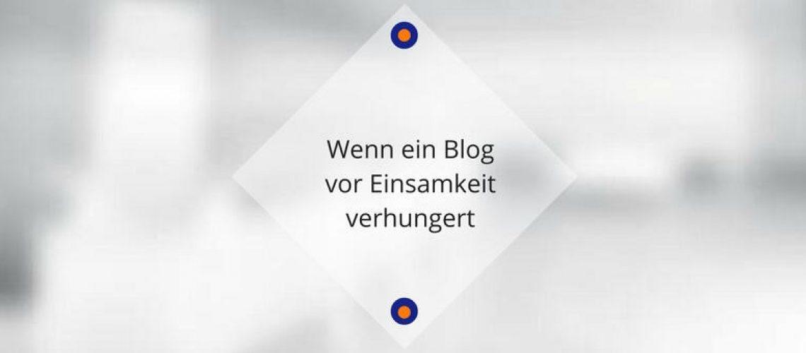 wenn-ein-blog-vor-einsamkeit-verhungert